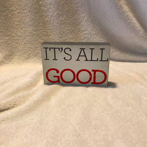 It's All Good wooden sign